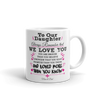 To Our Daughter - We Love You, Mom & Dad - White Coffee Mug
