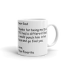 Dear Dad, Your favorite - White Coffee Mug