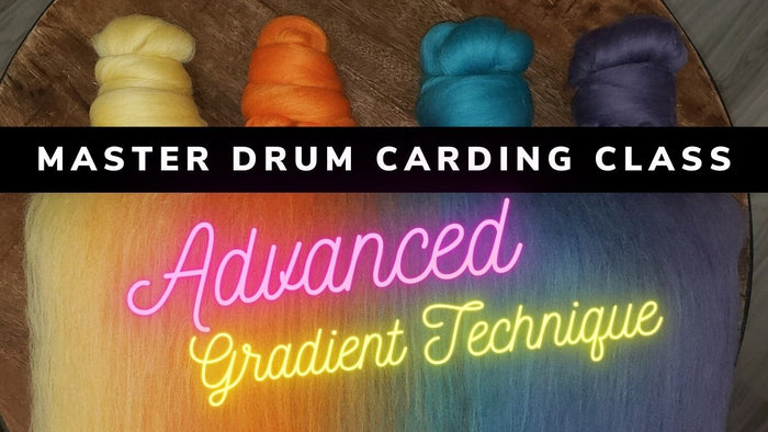 Master Drum Carding Class - Advanced Gradient Technique  + How to Spin Multiple Style Yarns from One Batt