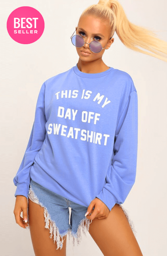 LIMITED EDITION BLUE THIS IS MY DAY OFF SWEATSHIRT