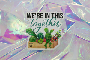 We're in this together sticker