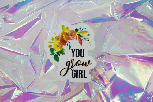 You Grow Girl Sticker