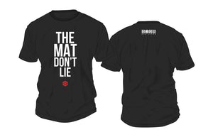 """THE MAT DON'T LIE"" T-Shirt 