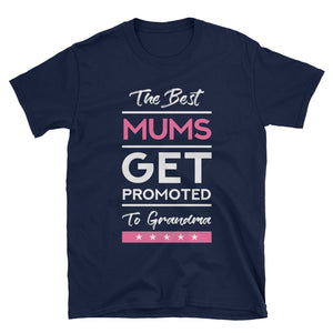 The Best Mums/Dads Get Promoted To Grandma/Grandpa T-Shirt