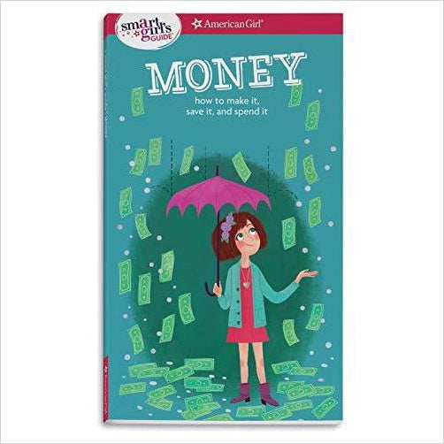 A Smart Girl's Guide: Money: How to Make It, Save It, and Spend It - Find unique STEM gifts find science kits, educational games, environmental gifts and toys for boys and girls at Gifteee Cool gifts, Unique Gifts for science lovers