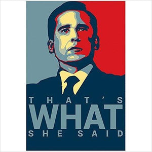 "Michael Scott's Motivational Poster..""That's What She Said"" - Gifteee. Find cool & unique gifts for men, women and kids"