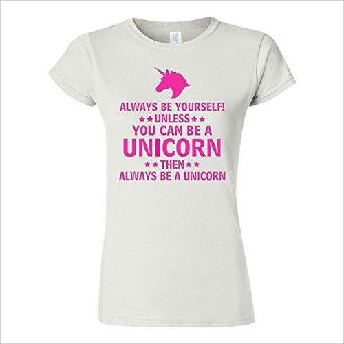 Be Yourself Unless You Can Be A Unicorn T-Shirt-Apparel - www.Gifteee.com - Cool Gifts \ Unique Gifts - The Best Gifts for Men, Women and Kids of All Ages