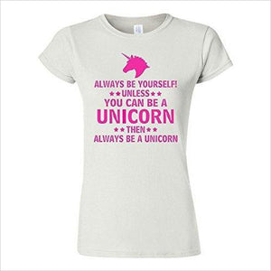 Be Yourself Unless You Can Be A Unicorn T-Shirt - Gifteee. Find cool & unique gifts for men, women and kids