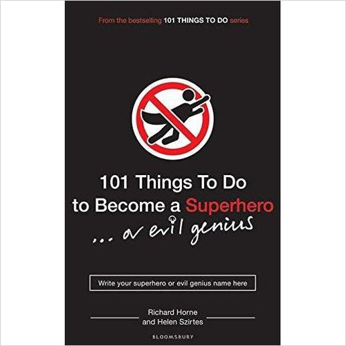 101 Things to Do to Become a Superhero (or Evil Genius)-Book - www.Gifteee.com - Cool Gifts \ Unique Gifts - The Best Gifts for Men, Women and Kids of All Ages
