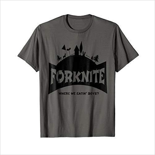Forknite shirt, where we eating boys gift shirt-shirt - www.Gifteee.com - Cool Gifts \ Unique Gifts - The Best Gifts for Men, Women and Kids of All Ages