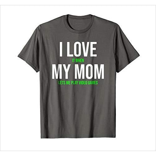 I Love My Mom... T-shirt - Find funny gift ideas, the best gag gifts, gifts for pranksters that will make everybody laugh out loud at Gifteee Cool gifts, Funny gag Gifts for adults and kids