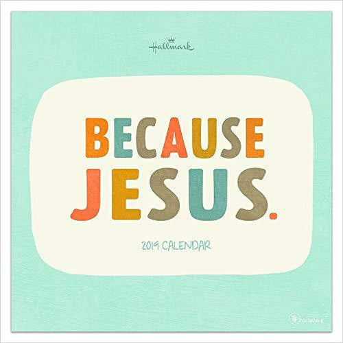 2019 Because Jesus Wall Calendar-Book - www.Gifteee.com - Cool Gifts \ Unique Gifts - The Best Gifts for Men, Women and Kids of All Ages
