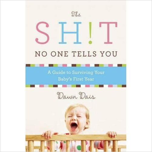 The Sh!t No One Tells You: A Guide to Surviving Your Baby's First Year-Book - www.Gifteee.com - Cool Gifts \ Unique Gifts - The Best Gifts for Men, Women and Kids of All Ages