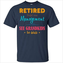 Load image into Gallery viewer, Retired Under New Management See Grandkids for Details T-Shirt - Gifteee. Find cool & unique gifts for men, women and kids