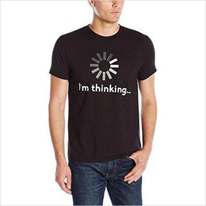 I'm Thinking Shirt-Apparel - www.Gifteee.com - Cool Gifts \ Unique Gifts - The Best Gifts for Men, Women and Kids of All Ages