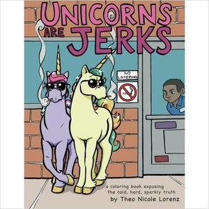 Unicorns Are Jerks - Coloring Book - Gifteee. Find cool & unique gifts for men, women and kids
