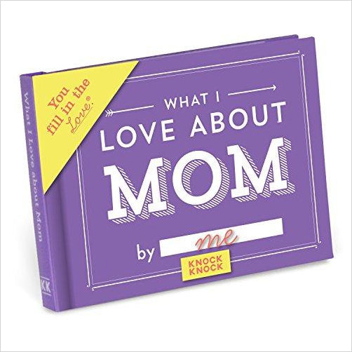What I Love About Mom Fill In The Love Journal - Gifteee. Find cool & unique gifts for men, women and kids