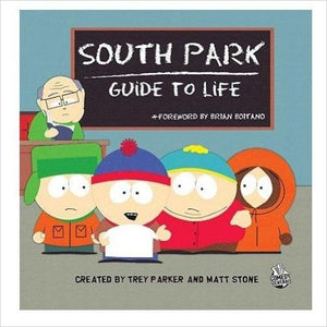 South Park Guide to Life-book - www.Gifteee.com - Cool Gifts \ Unique Gifts - The Best Gifts for Men, Women and Kids of All Ages