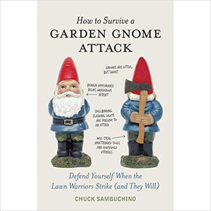 How to Survive a Garden Gnome Attack - Gifteee. Find cool & unique gifts for men, women and kids