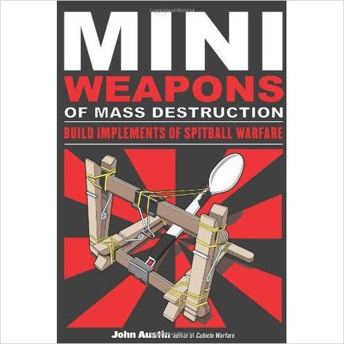 Mini Weapons of Mass Destruction: Build Implements of Spitball Warfare - Gifteee. Find cool & unique gifts for men, women and kids