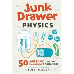 Junk Drawer Physics: 50 Awesome Experiments That Don't Cost a Thing-Book - www.Gifteee.com - Cool Gifts \ Unique Gifts - The Best Gifts for Men, Women and Kids of All Ages