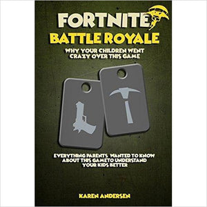 Fortnite Battle Royale: Why Your Children Went Crazy Over This Game-Book - www.Gifteee.com - Cool Gifts \ Unique Gifts - The Best Gifts for Men, Women and Kids of All Ages
