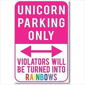 Unicorn Parking Only - Violators Will Be Turned Into Rainbows - Gifteee. Find cool & unique gifts for men, women and kids