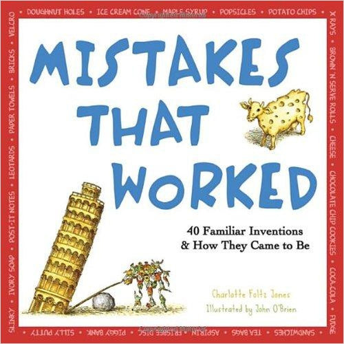 Mistakes That Worked: 40 Familiar Inventions & How They Came to Be - Gifteee - Best Gift Ideas for Parents and Kids