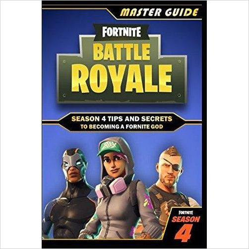 Fortnite Battle Royale: Master Guide - Season 4 Tips and Secrets to becoming a Fortnite God - Gifteee - Unique Gift Ideas for Adults & Kids of all ages. The Best Birthday Gifts & Christmas Gifts.
