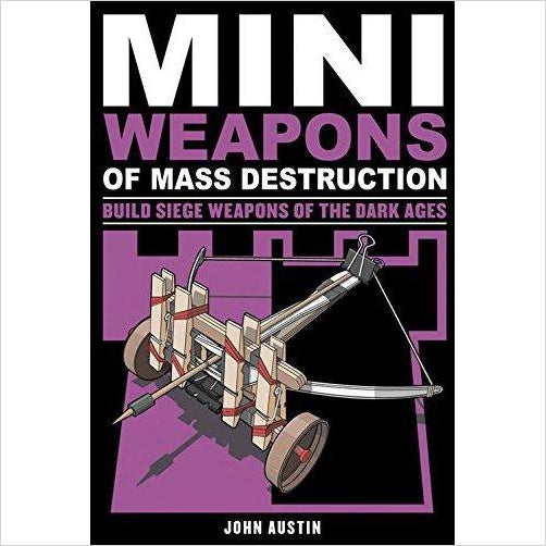 Mini Weapons of Mass Destruction 3: Build Siege Weapons of the Dark Ages - Find unique arts and crafts gifts for creative people who love a new hobby or expand a current hobby, art accessories, craft kits and models at Gifteee Cool gifts, Unique Gifts for arts and crafts lovers
