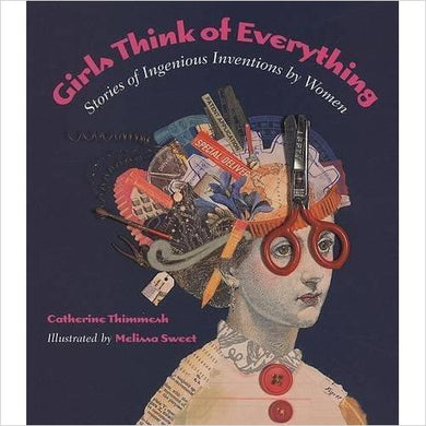 Girls Think of Everything: Stories of Ingenious Inventions by Women - Gifteee - Unique Gift Ideas for Adults & Kids of all ages. The Best Birthday Gifts & Christmas Gifts.