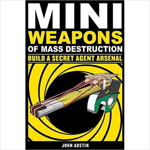 Mini Weapons of Mass Destruction 2: Build a Secret Agent Arsenal - Gifteee. Find cool & unique gifts for men, women and kids