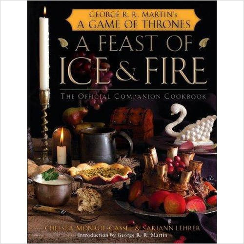 A Feast of Ice and Fire: The Official Game of Thrones Companion Cookbook-book - www.Gifteee.com - Cool Gifts \ Unique Gifts - The Best Gifts for Men, Women and Kids of All Ages