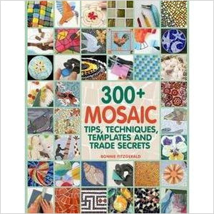 300+ Mosaic Tips, Techniques, Templates and Trade Secrets-Book - www.Gifteee.com - Cool Gifts \ Unique Gifts - The Best Gifts for Men, Women and Kids of All Ages