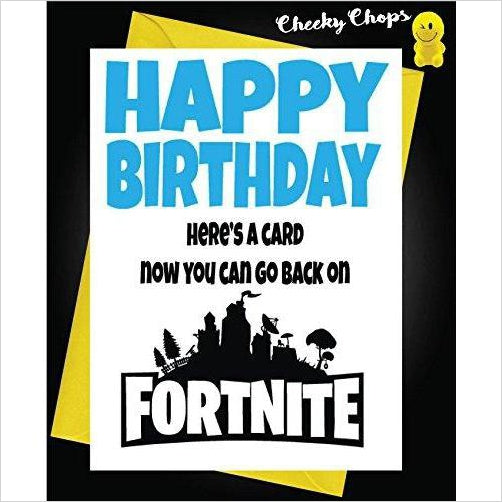 Funny HAPPY Birthday Greeting Card Playing Fortnite-birthday card - www.Gifteee.com - Cool Gifts \ Unique Gifts - The Best Gifts for Men, Women and Kids of All Ages