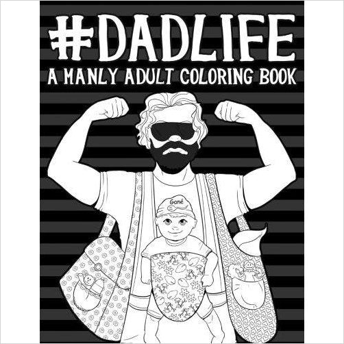 Dad Life: A Manly Adult Coloring Book-Book - www.Gifteee.com - Cool Gifts \ Unique Gifts - The Best Gifts for Men, Women and Kids of All Ages