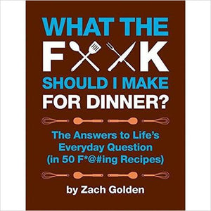 What the F*@# Should I Make for Dinner?-book - www.Gifteee.com - Cool Gifts \ Unique Gifts - The Best Gifts for Men, Women and Kids of All Ages