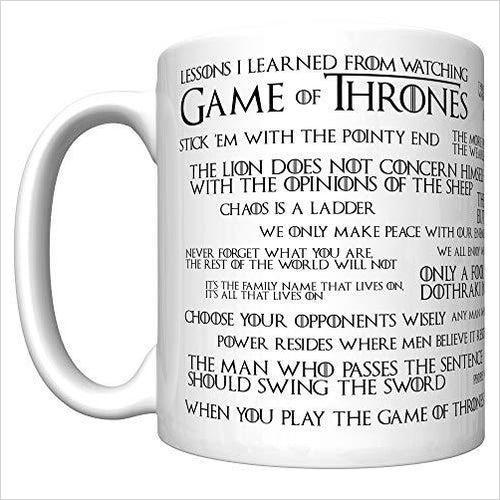 Lessons I Learned From Watching Game of Thrones Coffee Mug-Kitchen - www.Gifteee.com - Cool Gifts \ Unique Gifts - The Best Gifts for Men, Women and Kids of All Ages