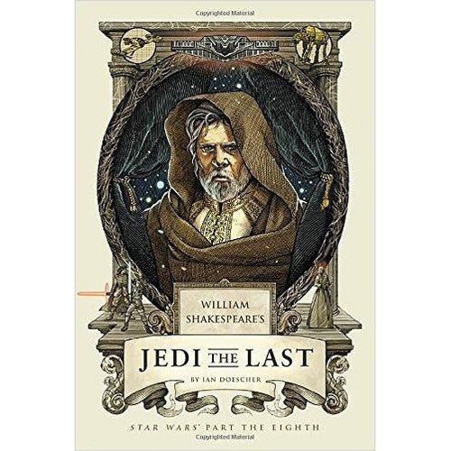 William Shakespeare's Jedi the Last: Star Wars Part the Eighth - Find funny gift ideas, the best gag gifts, gifts for pranksters that will make everybody laugh out loud at Gifteee Cool gifts, Funny gag Gifts for adults and kids