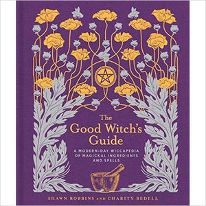 The Good Witch's Guide: A Modern-Day Wiccapedia of Magickal Ingredients and Spells-Book - www.Gifteee.com - Cool Gifts \ Unique Gifts - The Best Gifts for Men, Women and Kids of All Ages