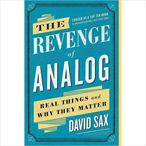 The Revenge of Analog: Real Things and Why They Matter - Find unique STEM gifts find science kits, educational games, environmental gifts and toys for boys and girls at Gifteee Cool gifts, Unique Gifts for science lovers