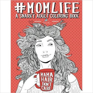 Mom Life: A Snarky Adult Coloring Book - Find unique love and romance gifts, special gifts for Valentine's day, beautiful gifts for your girl friend to spread love into the air at Gifteee Cool gifts, Unique Gifts for Valentine's day