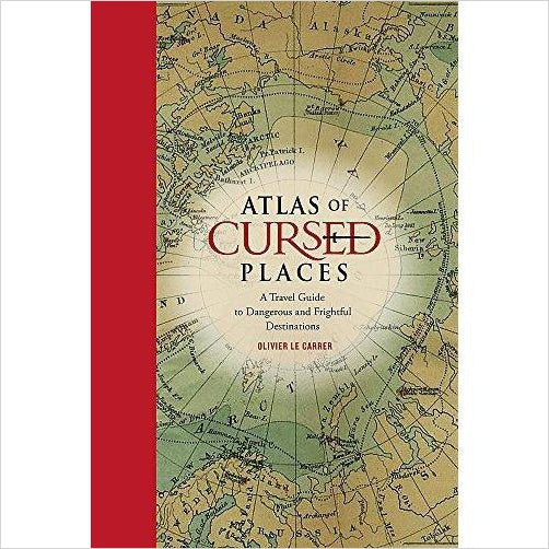 Atlas of Cursed Places: A Travel Guide to Dangerous and Frightful Destinations-Book - www.Gifteee.com - Cool Gifts \ Unique Gifts - The Best Gifts for Men, Women and Kids of All Ages