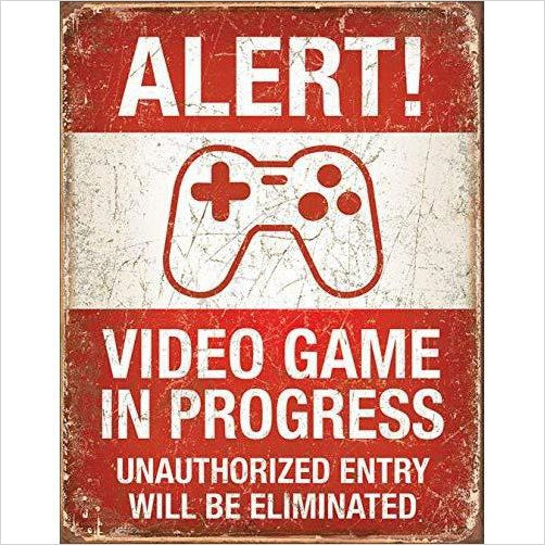 Video Game in Progress Tin Sign - Find funny gift ideas, the best gag gifts, gifts for pranksters that will make everybody laugh out loud at Gifteee Cool gifts, Funny gag Gifts for adults and kids