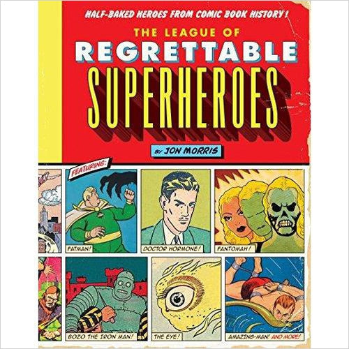 The League of Regrettable Superheroes: Half-Baked Heroes from Comic Book History-Book - www.Gifteee.com - Cool Gifts \ Unique Gifts - The Best Gifts for Men, Women and Kids of All Ages