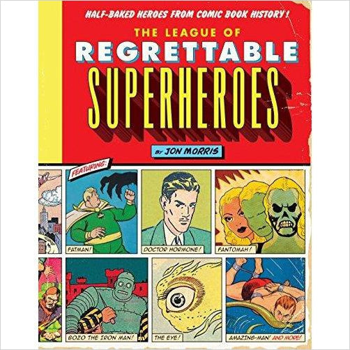 The League of Regrettable Superheroes: Half-Baked Heroes from Comic Book History - Find unique gifts for superhero fans, the avengers, DC, marvel fans all super villians and super heroes gift ideas, games collectibles and gadgets at Gifteee Cool gifts, Unique Gifts for comic book fans