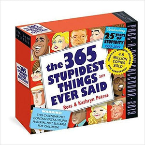 365 Stupidest Things Ever Said Page-A-Day Calendar 2019-Book - www.Gifteee.com - Cool Gifts \ Unique Gifts - The Best Gifts for Men, Women and Kids of All Ages