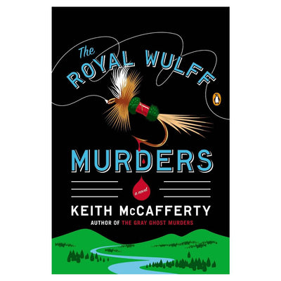 Royal Wulff Murders by Keith McCafferty