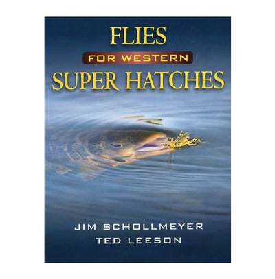 Flies for Western Super Hatches by Ted Leeson