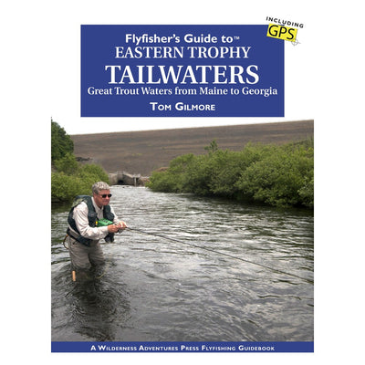 Flyfisher's Guide to Eastern Trophy Tailwaters